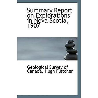 Summary Report on Explorations in Nova Scotia - 1907 by Hugh Fletcher