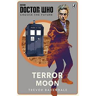 Doctor Who - Choose the Future - Terror Moon - Terror Moon - 97814059265