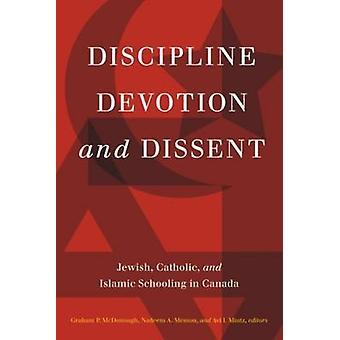 Discipline - Devotion & Dissent - Jewish - Catholic & Islamic Schoolin