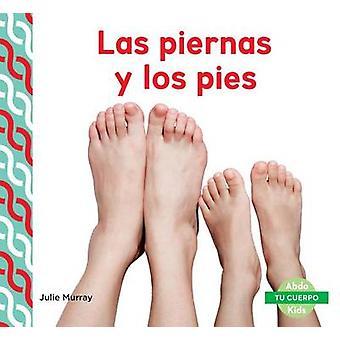 Las Piernas y Los Pies (Legs & Feet ) by Julie Murray - 9781624026539
