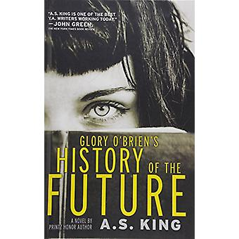 Glory O'Briens History of the Future by A S King - 9781680650242 Book
