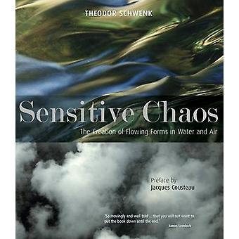 Sensitive Chaos - The Creation of Flowing Forms in Water and Air (2nd