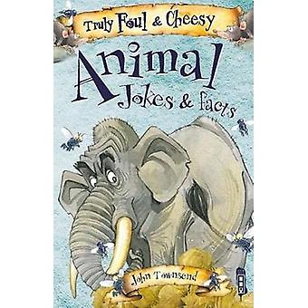 Truly Foul & Cheesy Animal Jokes and Facts Book by David Antram - 978