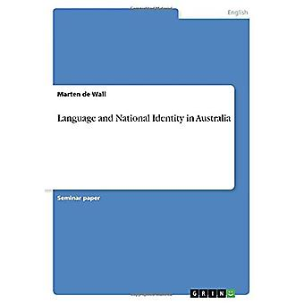 Language and National Identity in Australia by Marten de Wall - 97836