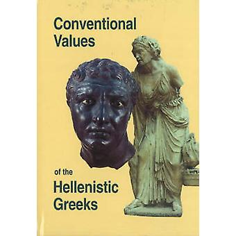 Conventional Values of the Hellenistic Greeks by Per Bilde - Troels E