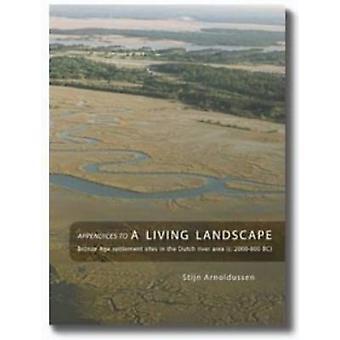 Appendices to a Living Landscape by Stijn Arnoldussen - 9789088900129