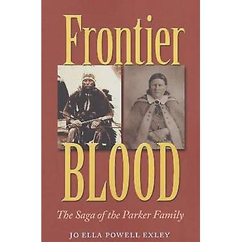 Frontier Blood - The Saga of the Parker Family by Jo Ella Powell Exley