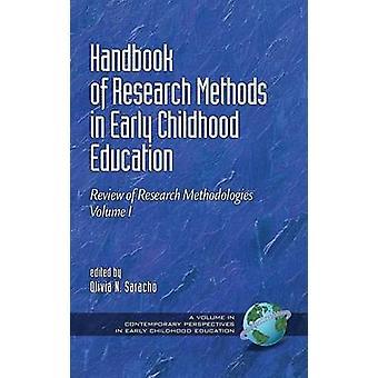 Handboek van onderzoeksmethoden in onderwijs onderzoek methodologieën voor jonge kinderen volume I HC door Saracho & Olivia N.