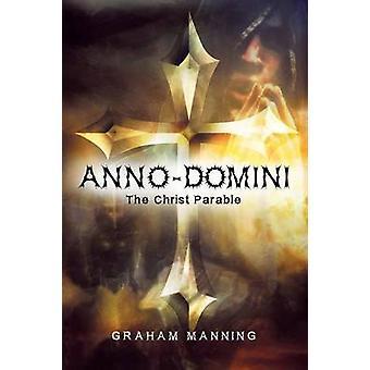 AnnoDomini de Christus parabel door Manning & Graham