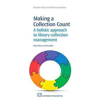 Faire compte d'une collection une approche holistique de la gestion des collections de bibliothèques par Hibner et Holly