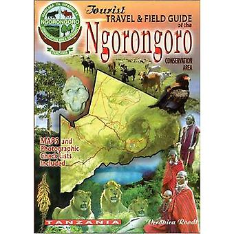 The tourist travel amp field guide of the Ngorongoro  Conservation area by Veronica Roodt