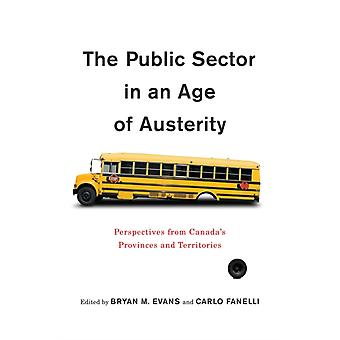 Public Sector in an Age of Austerity by Bryan M Evans