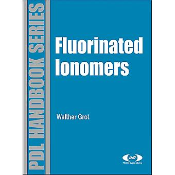 Fluorinated Ionomers by Walther Grot