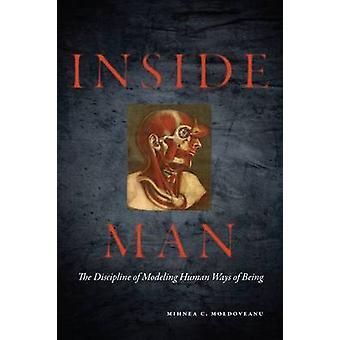 Inside Man - disciplin av modellering mänskliga sätt att vara av Mihnea