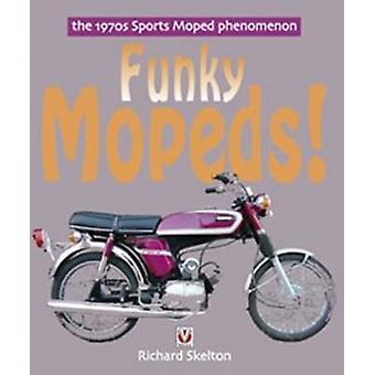 Funky bromfietsen! -De jaren 1970 sport bromfiets fenomeen van Richard Skelton-