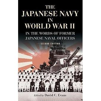 The Japanese Navy in World War II by Edited by David C Evans