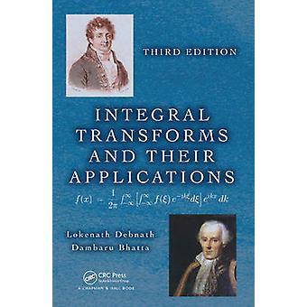 Integral Transforms and Their Applications by Lokenath Debnath & Dambaru Bhatta