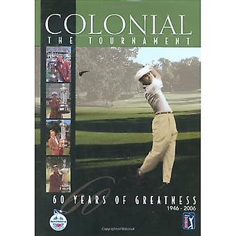 Colonial: The Tournament: Sixty Years of Greatness