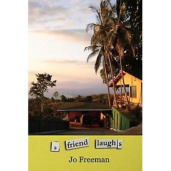 A Friend Laughs by Freeman & Jo