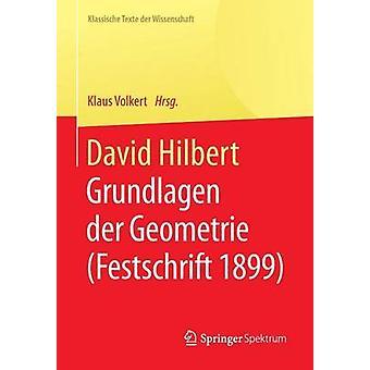 David Hilbert  Grundlagen der Geometrie Festschrift 1899 by Volkert & Klaus