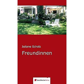 Freundinnen by Scholz & Juliane