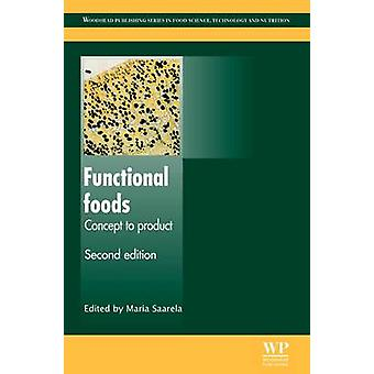 Functional Foods Concept to Product Second Edition 2 by Saarela & Maria