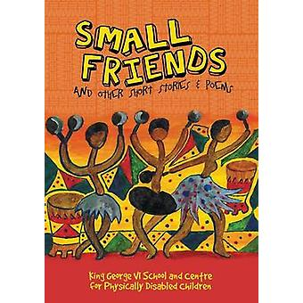 Small Friends and Other Stories and Poems by Morris & Jane
