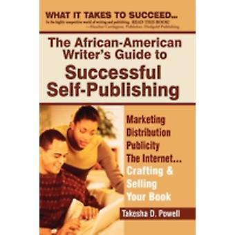 The African American Writers Guide to Successful Self Publishing von Powell & Takesha