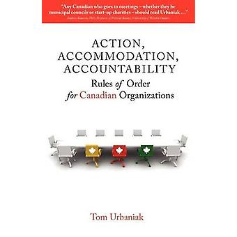 Action Accommodation Accountability Rules of Order for Canadian Organizations by Urbaniak & Tom