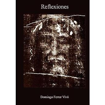 Reflexiones by Ferrer & Domingo