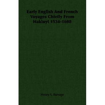 Early English And French Voyages Chiefly From Hakluyt 15341608 by Burrage & Henry S.