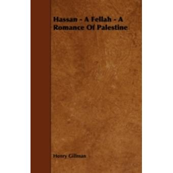 Hassan  A Fellah  A Romance of Palestine by Gillman & Henry