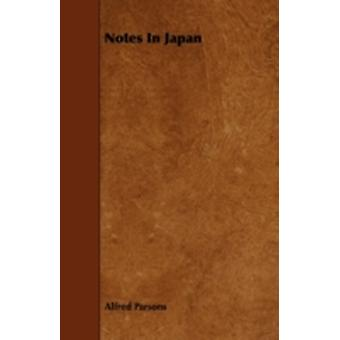 Notes In Japan by Parsons & Alfred