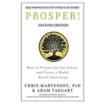 Prosper How to Prepare for the Future and Create a World Worth Inheriting by Martenson & Chris
