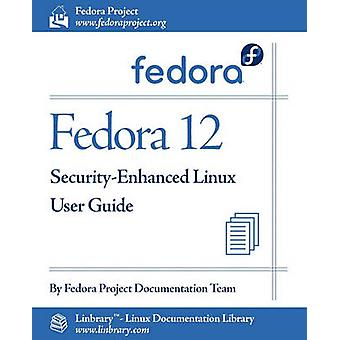 Fedora 12 SecurityEnhanced Linux User Guide by Fedora Documentation Project