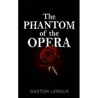 The Phantom of the Opera by Leroux & Gaston