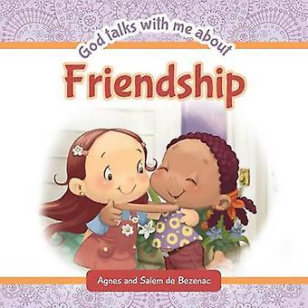 God Talks With Me About Friendship Making new friends by de Bezenac & Agnes