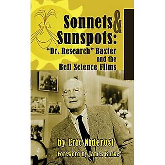 Sonnets to Sunspots Dr. Research Baxter and the Bell Science Films hardback by Niderost & Eric