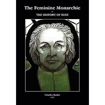 The Feminine Monarchie or THE HISTORY OF BEES by Owen & John