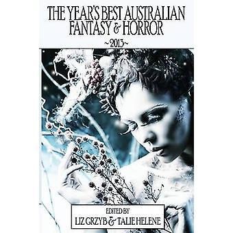 The Years Best Australian Fantasy and Horror 2013 by Grzyb & Liz
