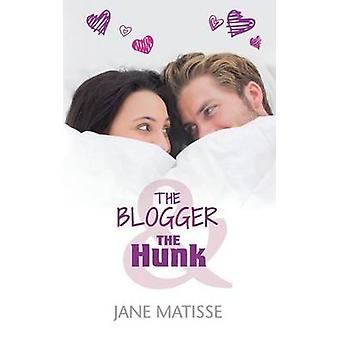 The Blogger and the Hunk by Matisse & Jane
