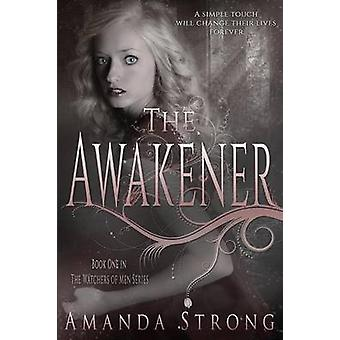 The Awakener by Strong & Amanda