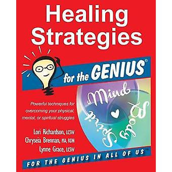 Healing Strategies for the GENIUS by Richardson & Lori