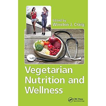 Vegetarian Nutrition and Wellness by Craig & Winston J.