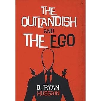 The Outlandish and the Ego by Hussain & O. Ryan