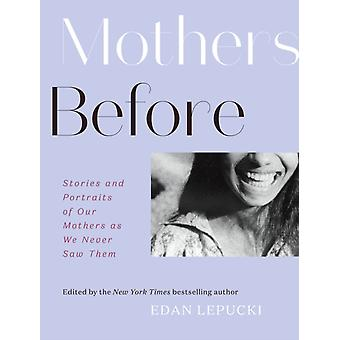 Mothers Before by Edan Lepucki