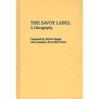 The Savoy Label - A Discography by Michel Ruppli - 9780313211997 Book