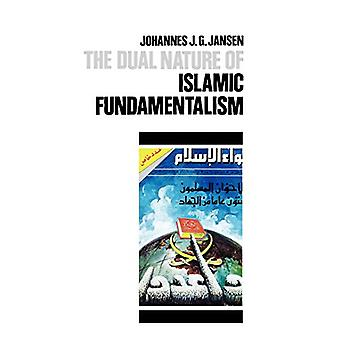 The Dual Nature of Islamic Fundamentalism by Johannes Jansen - 978080