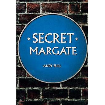 Secret Margate by Andy Bull - 9781445692050 Book