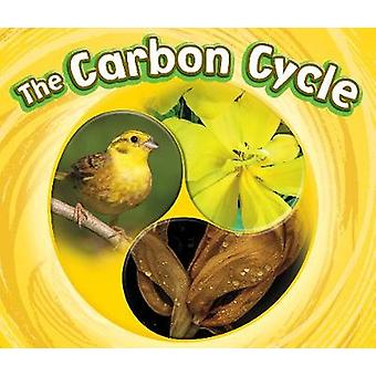 The Carbon Cycle by Catherine Ipcizade - 9781474760706 Book